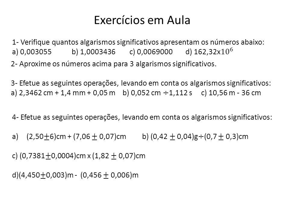 Exercícios em Aula 2- Aproxime os números acima para 3 algarismos significativos.