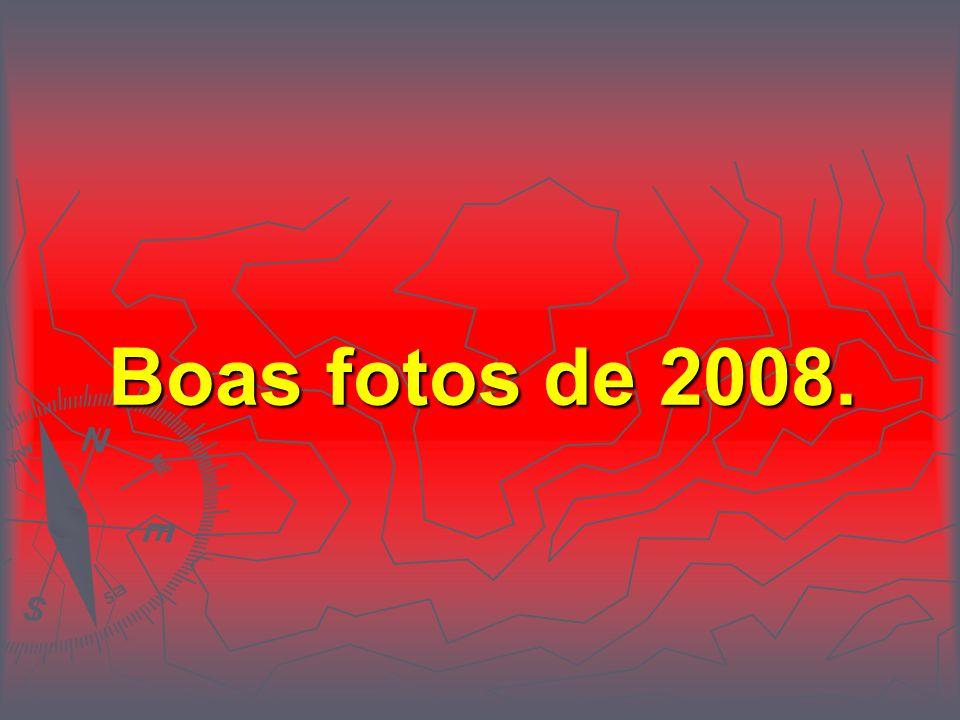 Boas fotos de 2008.