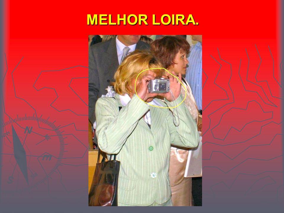 MELHOR LOIRA.