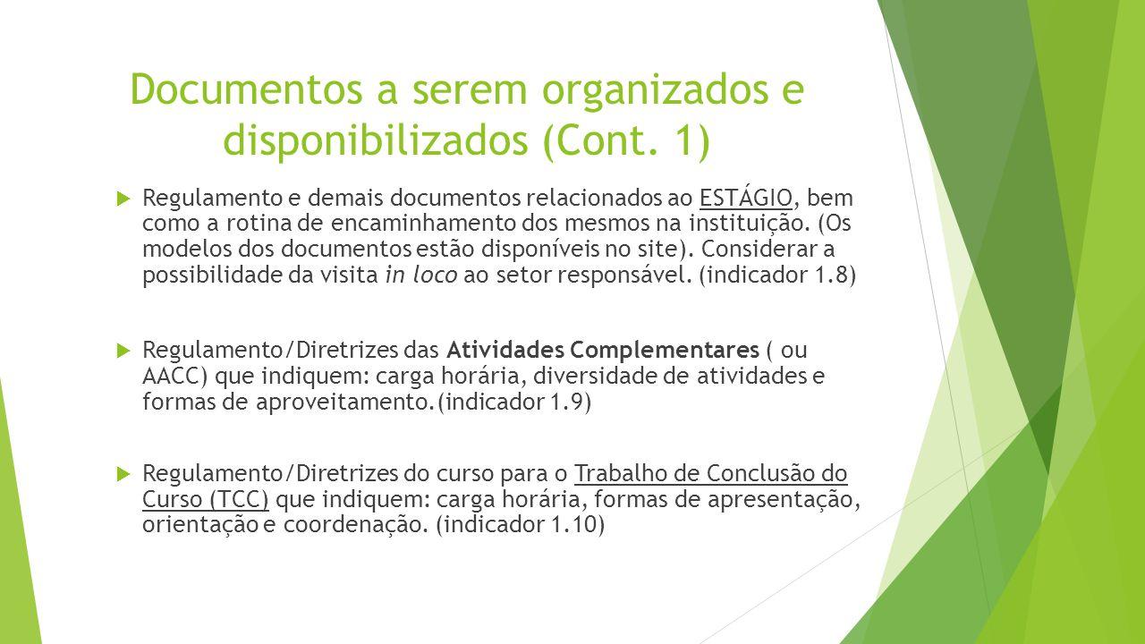 Documentos a serem organizados e disponibilizados (Cont. 1)  Regulamento e demais documentos relacionados ao ESTÁGIO, bem como a rotina de encaminham