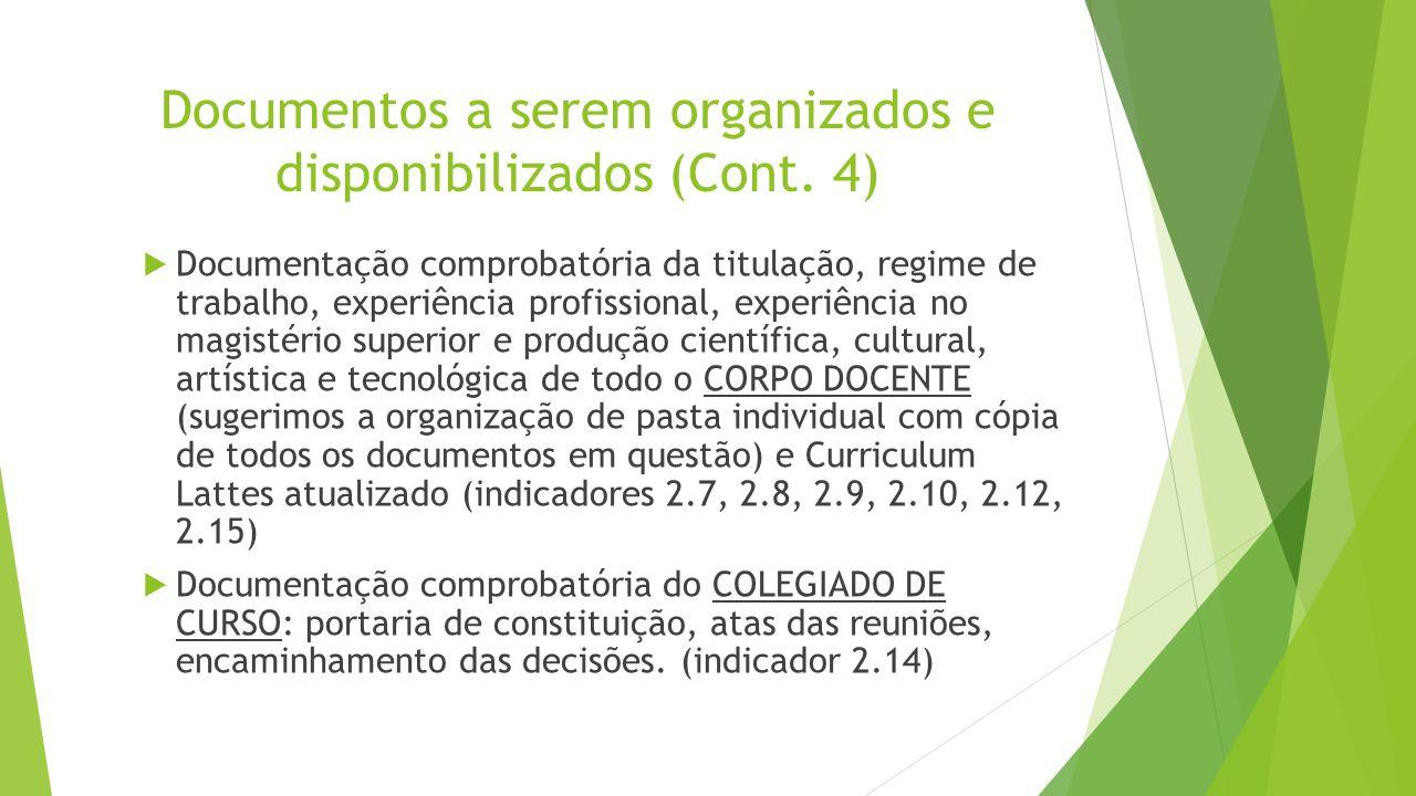 Documentos a serem organizados e disponibilizados (Cont. 4)  Documentação comprobatória da titulação, regime de trabalho, experiência profissional, e