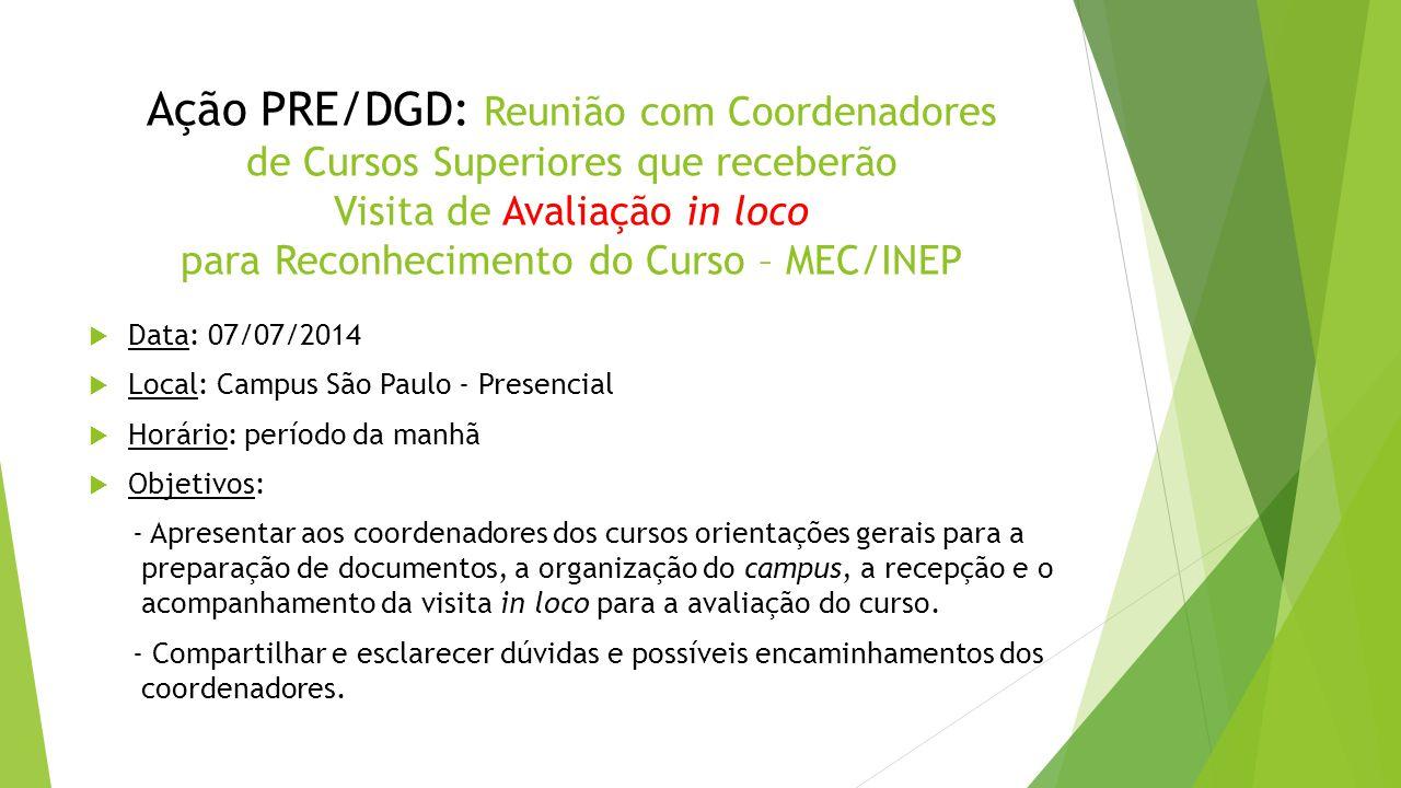 Ação PRE/DGD: Reunião com Coordenadores de Cursos Superiores que receberão Visita de Avaliação in loco para Reconhecimento do Curso – MEC/INEP  Data: