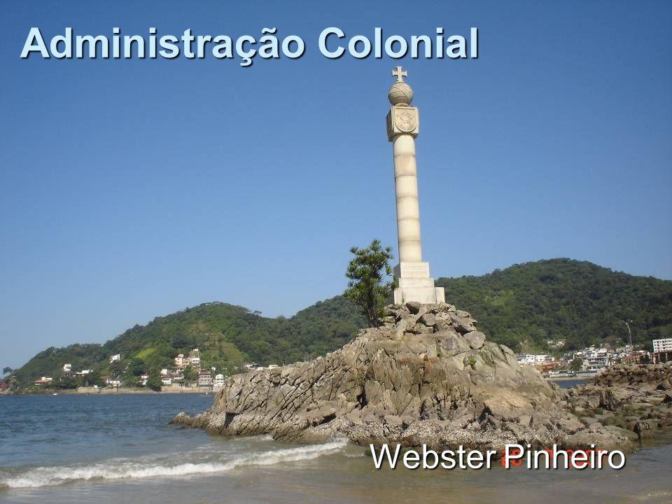 Administração Colonial Webster Pinheiro