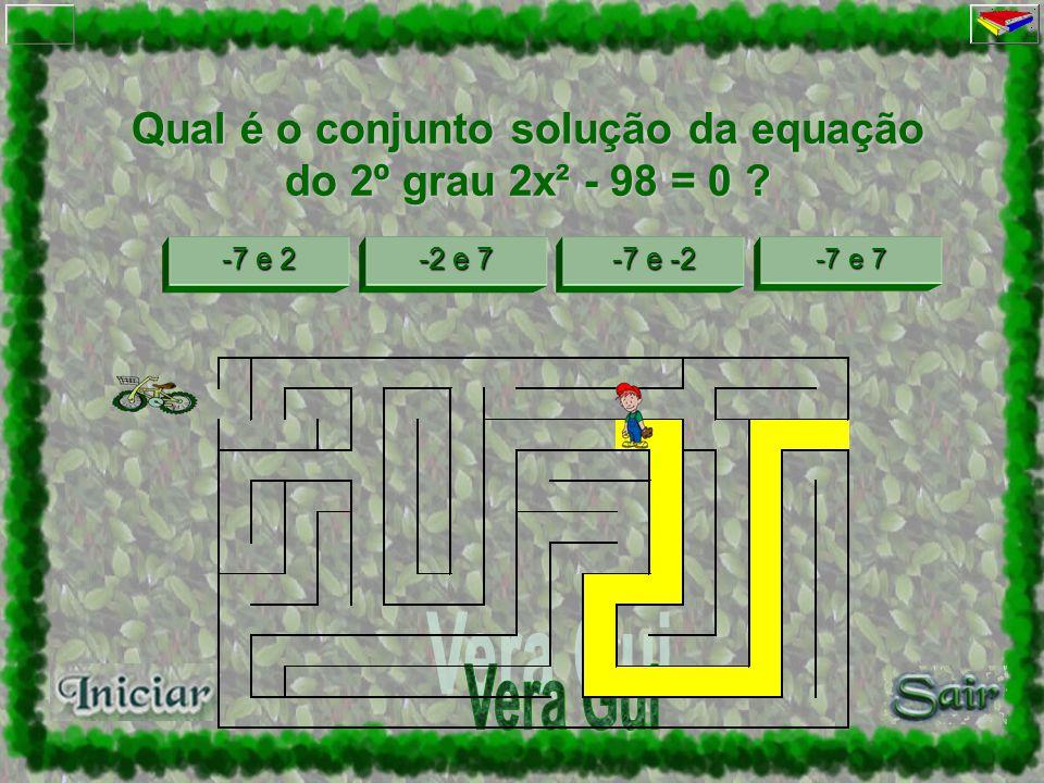 -3 e -3 e -3 e 3 -3 e 3 e 3 e 3 -9 e 9 -9 e 9 Tente de novo! Qual é o conjunto solução da equação X² - 9 = 0 ?