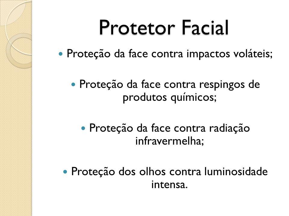 Protetor Facial Proteção da face contra impactos voláteis; Proteção da face contra respingos de produtos químicos; Proteção da face contra radiação in