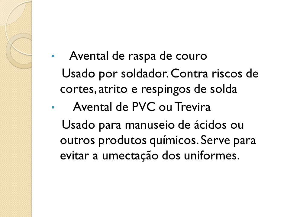 Avental de raspa de couro Usado por soldador. Contra riscos de cortes, atrito e respingos de solda Avental de PVC ou Trevira Usado para manuseio de ác