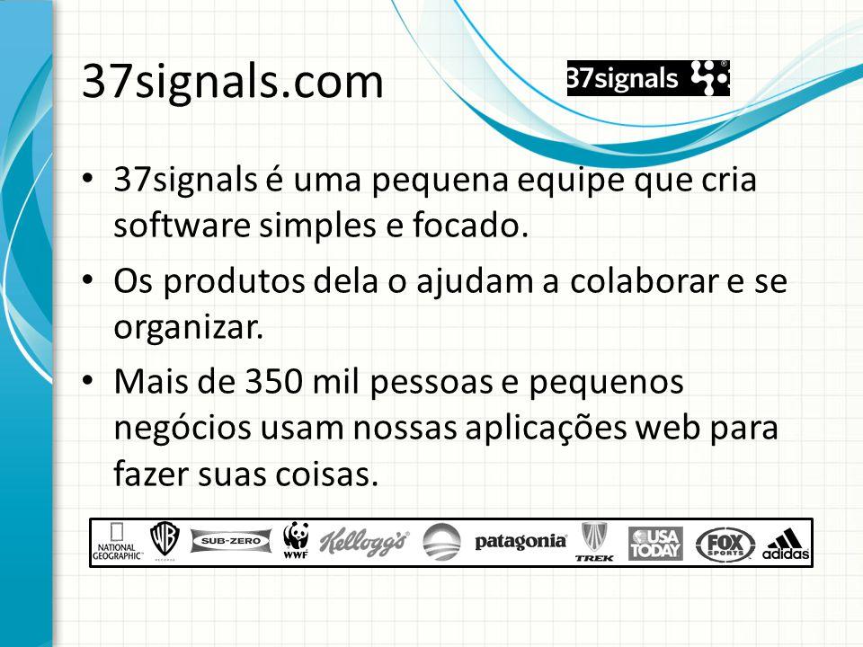 37signals.com 37signals é uma pequena equipe que cria software simples e focado. Os produtos dela o ajudam a colaborar e se organizar. Mais de 350 mil
