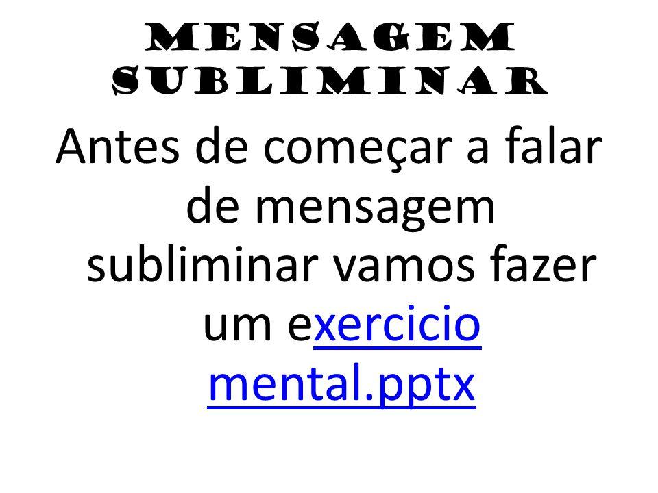 Antes de começar a falar de mensagem subliminar vamos fazer um exercicio mental.pptxxercicio mental.pptx