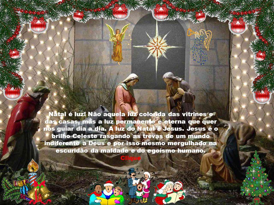 Natal é sinônimo de família, de união, de aproximação das pessoas, e quando essas pessoas se sentem próximas é sinal que o sentido do Natal se realizo
