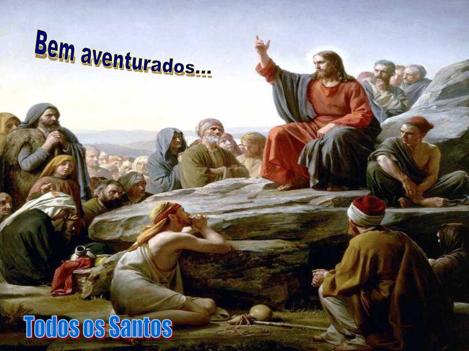 No Evangelho, Jesus apresenta uma proposta de Santidade, resumida nas BEM-AVENTURANÇAS.