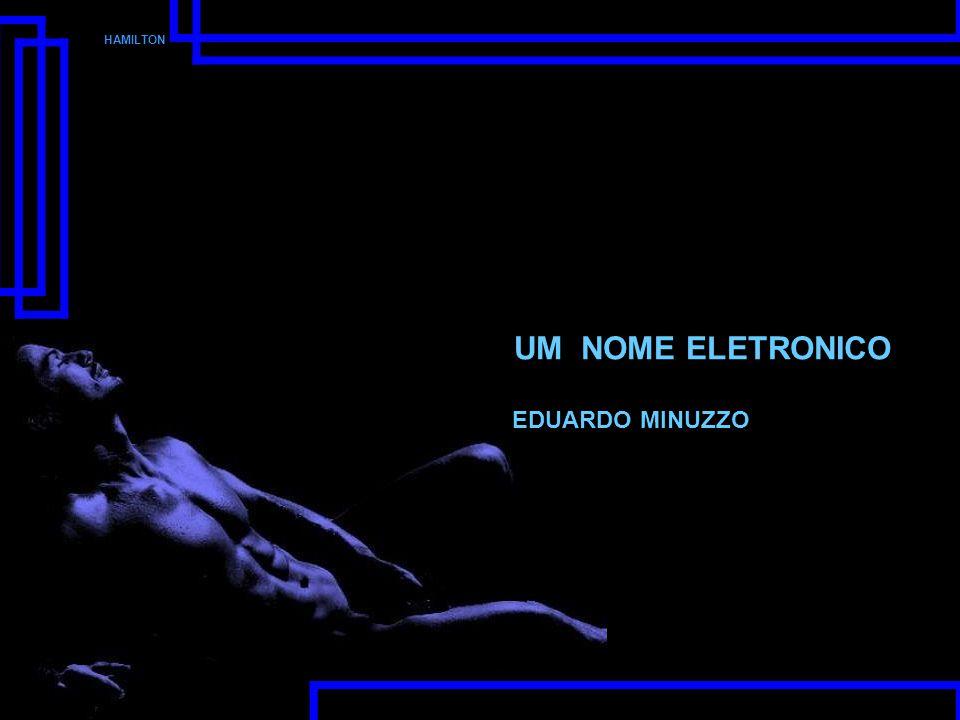 HAMILTON UM NOME ELETRONICO EDUARDO MINUZZO