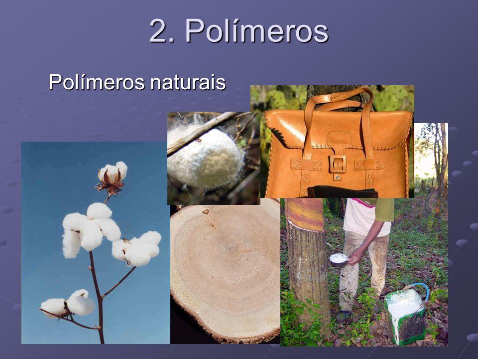 2. Polímeros Polímeros naturais