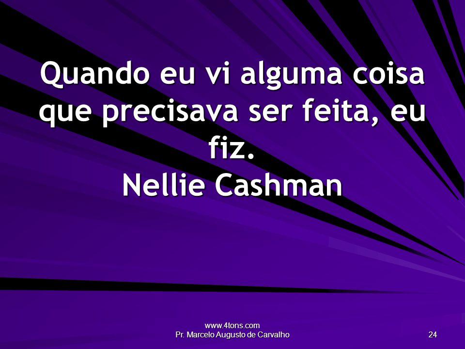 www.4tons.com Pr.Marcelo Augusto de Carvalho 25 Eu escuto e esqueço.