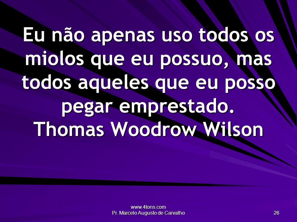 www.4tons.com Pr.Marcelo Augusto de Carvalho 27 Bem feito significa feito rapidamente.