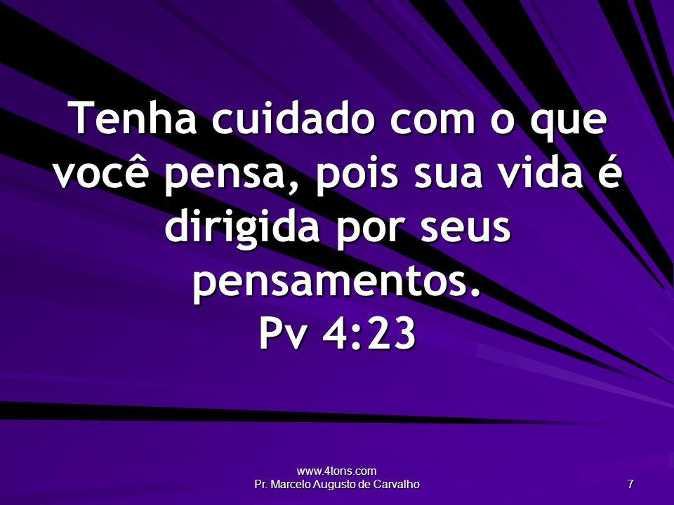 www.4tons.com Pr.Marcelo Augusto de Carvalho 8 É sempre melhor ser otimista do que ser pessimista.