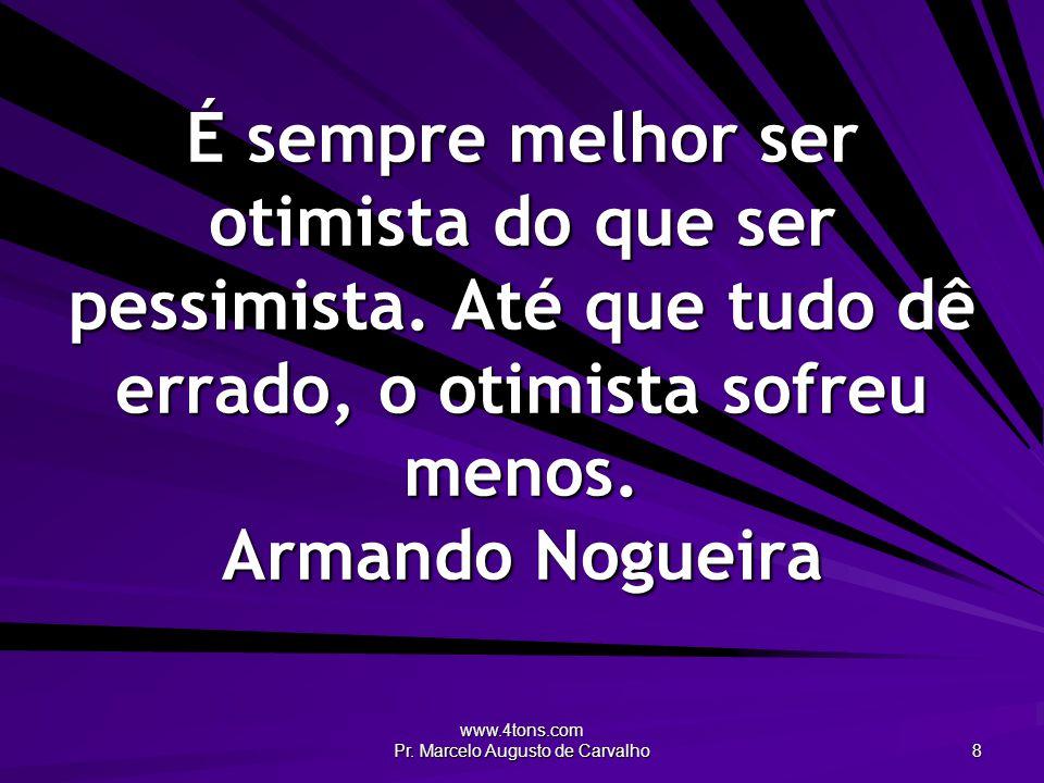 www.4tons.com Pr.Marcelo Augusto de Carvalho 9 Não existe um padrão definido de bom e ruim.