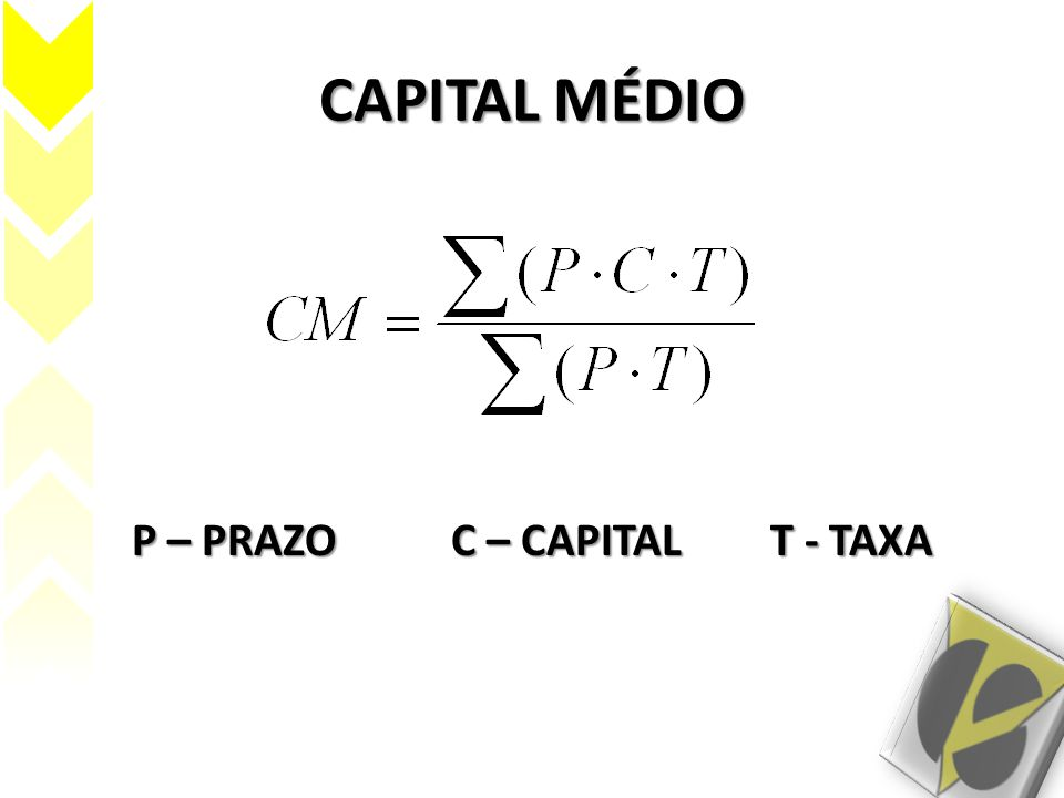 CAPITAL MÉDIO P – PRAZOC – CAPITALT - TAXA