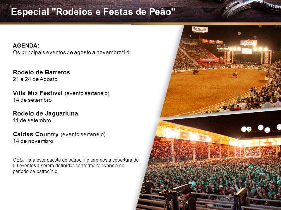 AGENDA: Os principais eventos de agosto a novembro/14: Rodeio de Barretos 21 a 24 de Agosto Villa Mix Festival (evento sertanejo) 14 de setembro Rodei