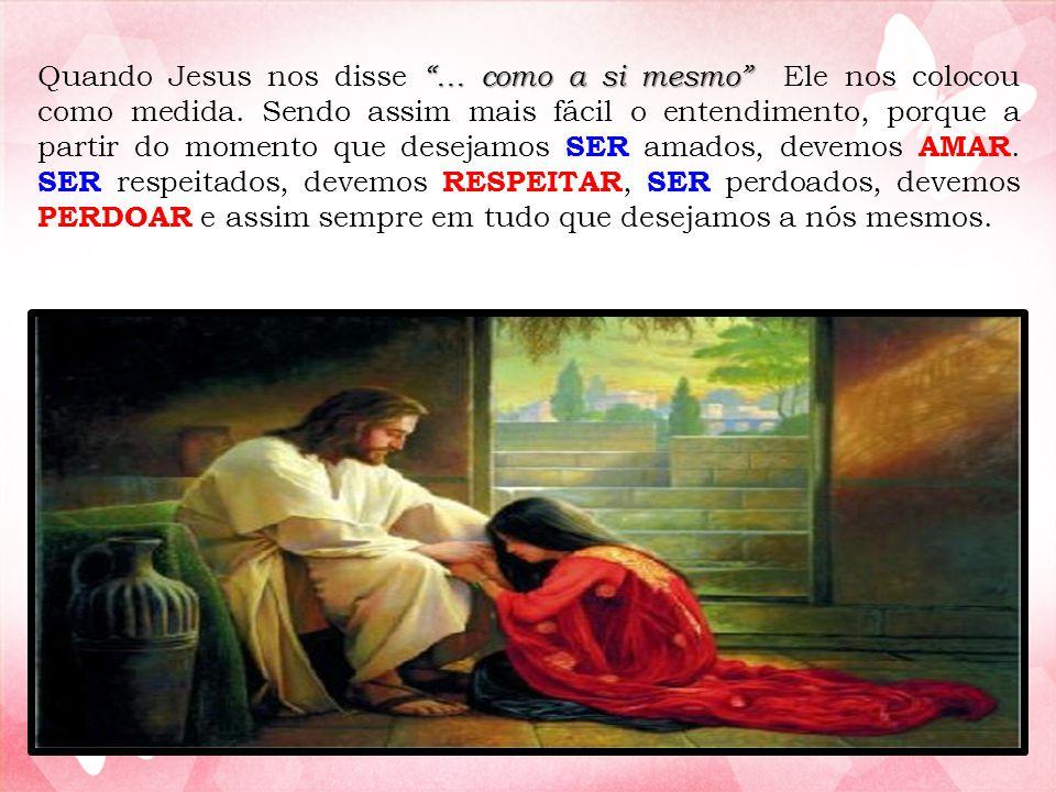 """""""… como a si mesmo"""" Quando Jesus nos disse """"… como a si mesmo"""" Ele nos colocou como medida. Sendo assim mais fácil o entendimento, porque a partir do"""