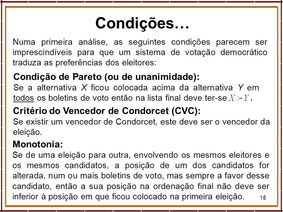 18 Condições… Numa primeira análise, as seguintes condições parecem ser imprescindíveis para que um sistema de votação democrático traduza as preferên