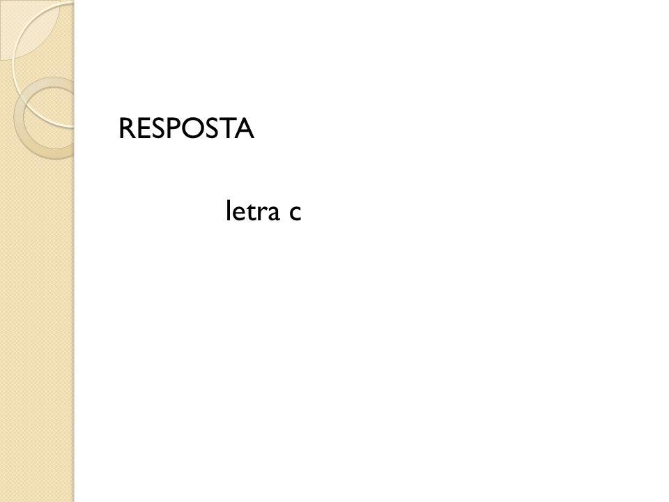 RESPOSTA letra c
