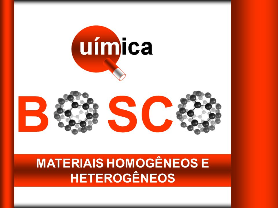 B SC MATERIAIS HOMOGÊNEOS E HETEROGÊNEOS