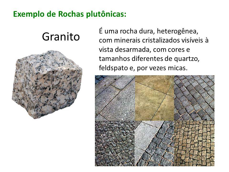 Granito Exemplo de Rochas plutônicas: É uma rocha dura, heterogênea, com minerais cristalizados visíveis à vista desarmada, com cores e tamanhos difer