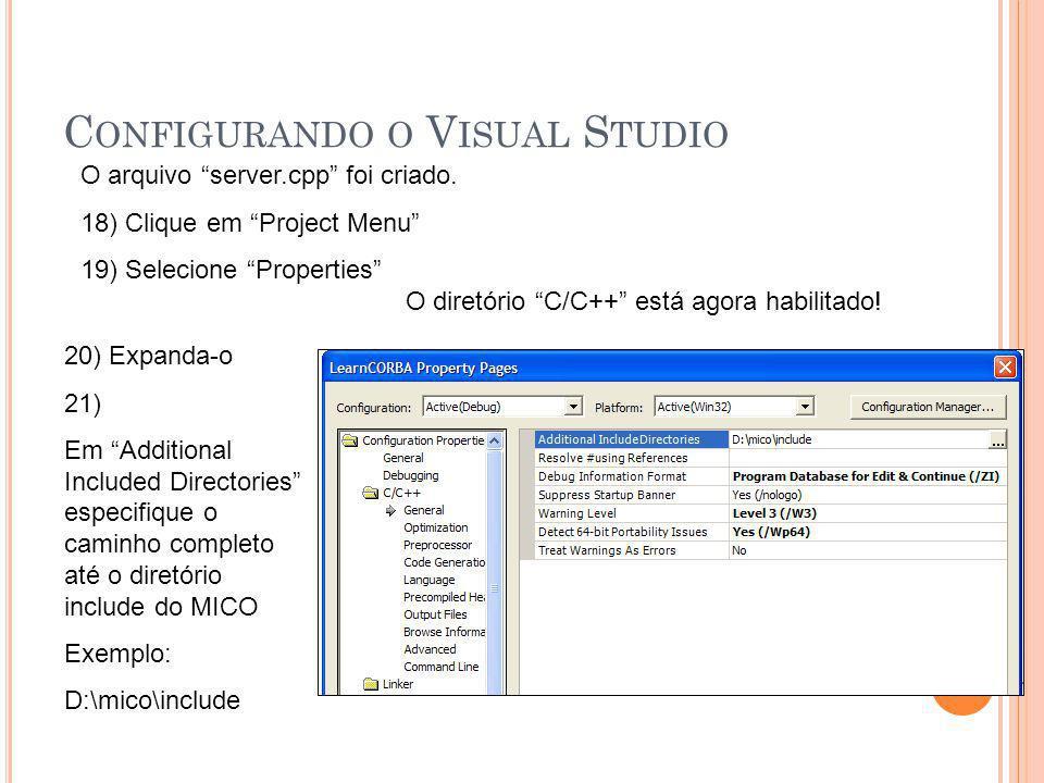 """C ONFIGURANDO O V ISUAL S TUDIO O arquivo """"server.cpp"""" foi criado. 18) Clique em """"Project Menu"""" 19) Selecione """"Properties"""" O diretório """"C/C++"""" está ag"""