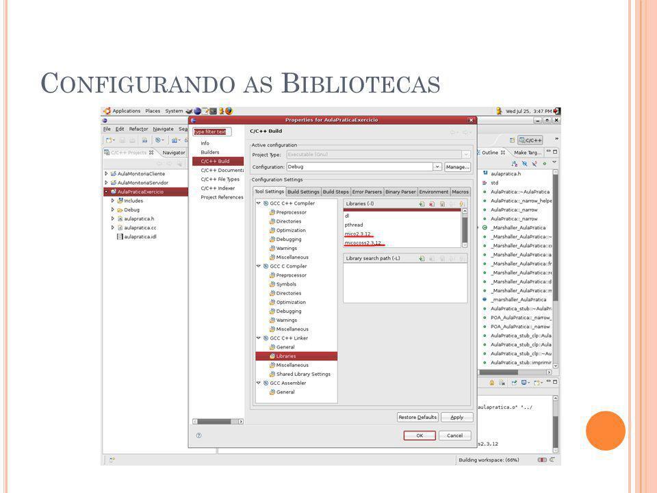 C ONFIGURANDO AS B IBLIOTECAS