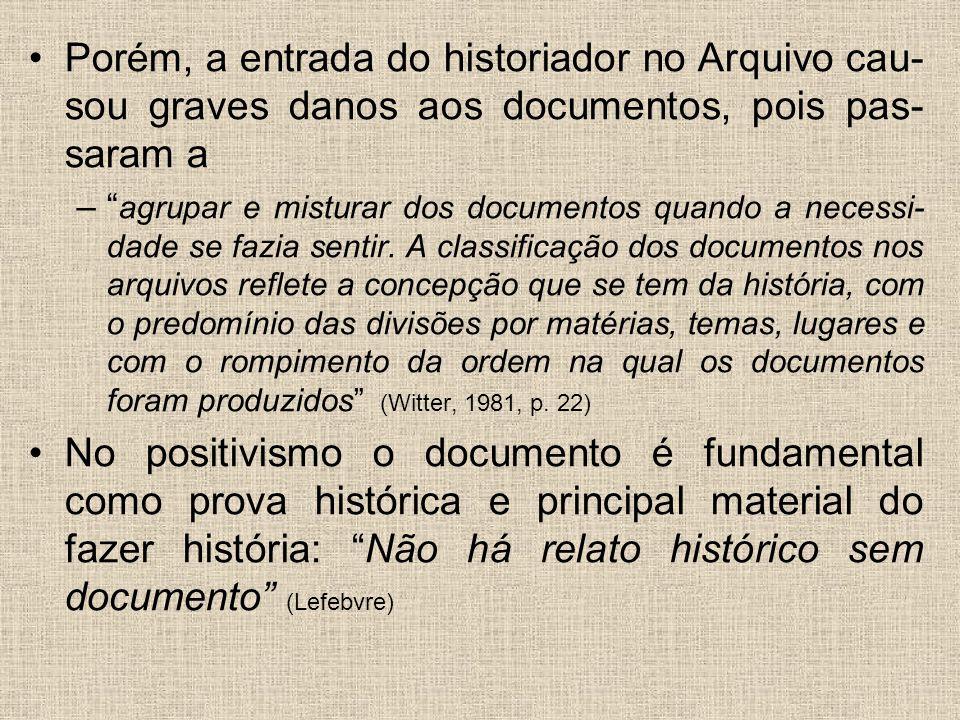 """Porém, a entrada do historiador no Arquivo cau- sou graves danos aos documentos, pois pas- saram a –"""" agrupar e misturar dos documentos quando a neces"""