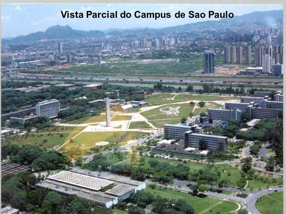 4º Simpósio Internacional de Bibliotecas Digitais 2006 23 Vista Parcial do Campus de Sao Paulo