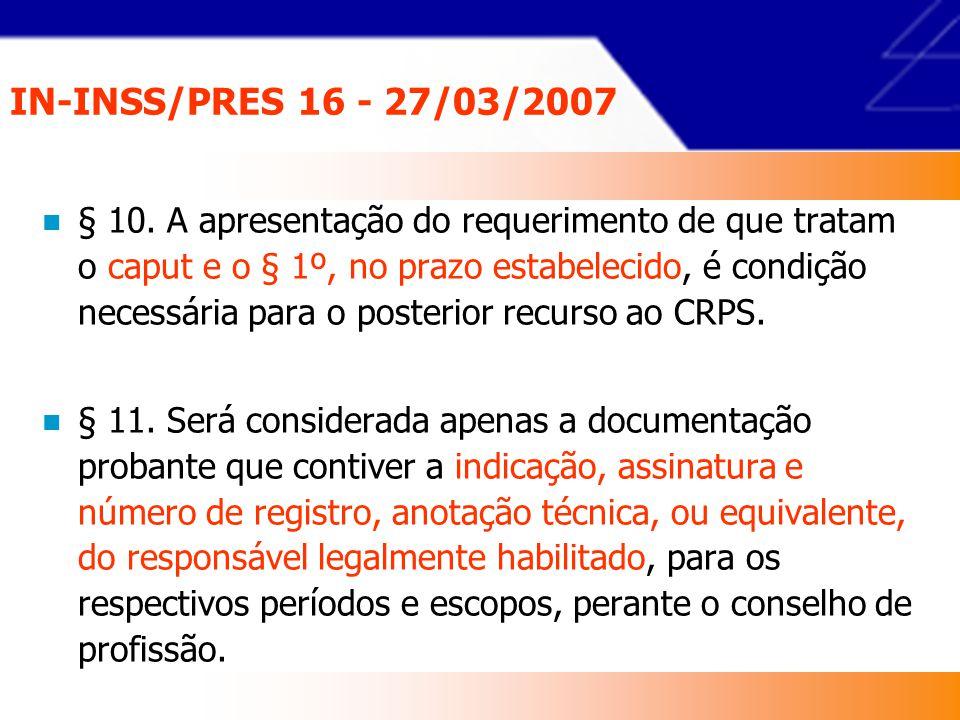 IN-INSS/PRES 16 - 27/03/2007 § 8º O INSS procederá à marcação do benefício que estará sob efeito suspensivo, deixando para alterar a espécie após o julgamento do recurso pelo CRPS, quando for o caso.