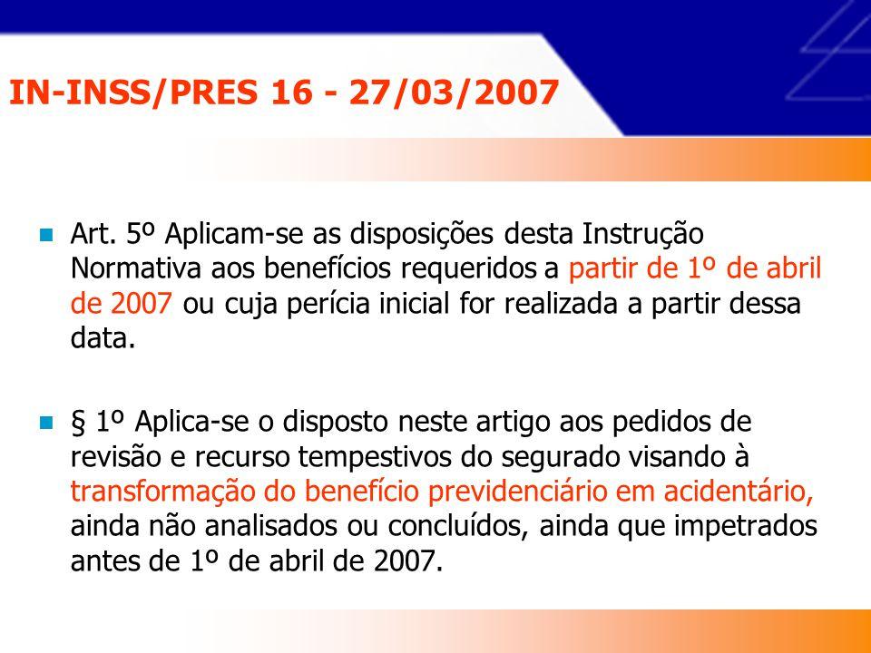 IN-INSS/PRES 16 - 27/03/2007 § 10.