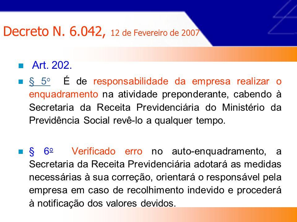 Decreto N.6.042, 12 de Fevereiro de 2007 e Decreto n.º 6.257, de 19 de novembro de 2007 Art.