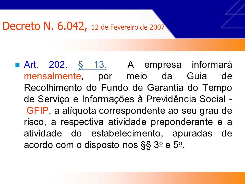 Decreto N.6.042, 12 de Fevereiro de 2007 Art. 202.