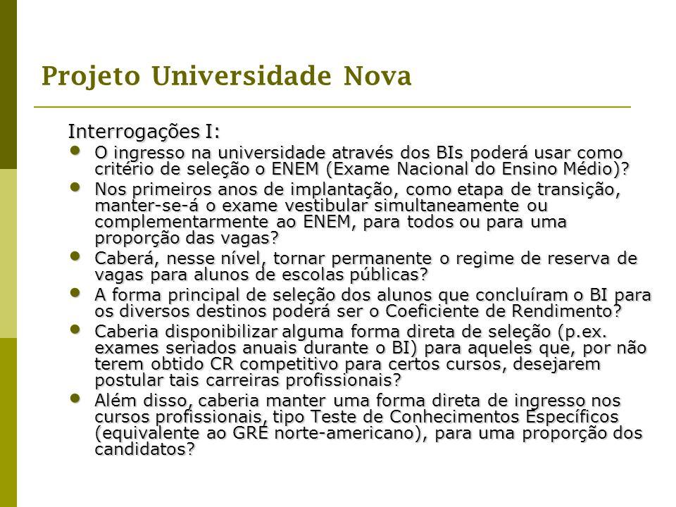 Projeto Universidade Nova Interrogações I: O ingresso na universidade através dos BIs poderá usar como critério de seleção o ENEM (Exame Nacional do E