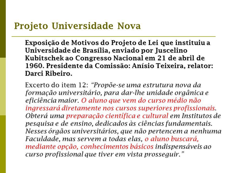 Projeto Universidade Nova Exposição de Motivos do Projeto de Lei que instituiu a Universidade de Brasília, enviado por Juscelino Kubitschek ao Congres