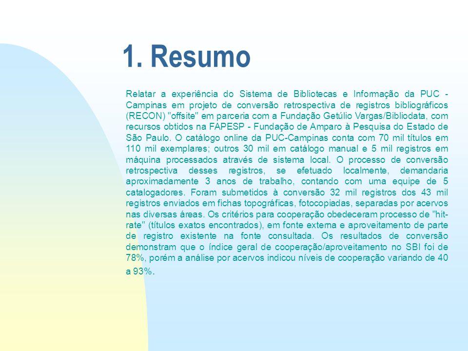 Relatar a experiência do Sistema de Bibliotecas e Informação da PUC - Campinas em projeto de conversão retrospectiva de registros bibliográficos (RECO