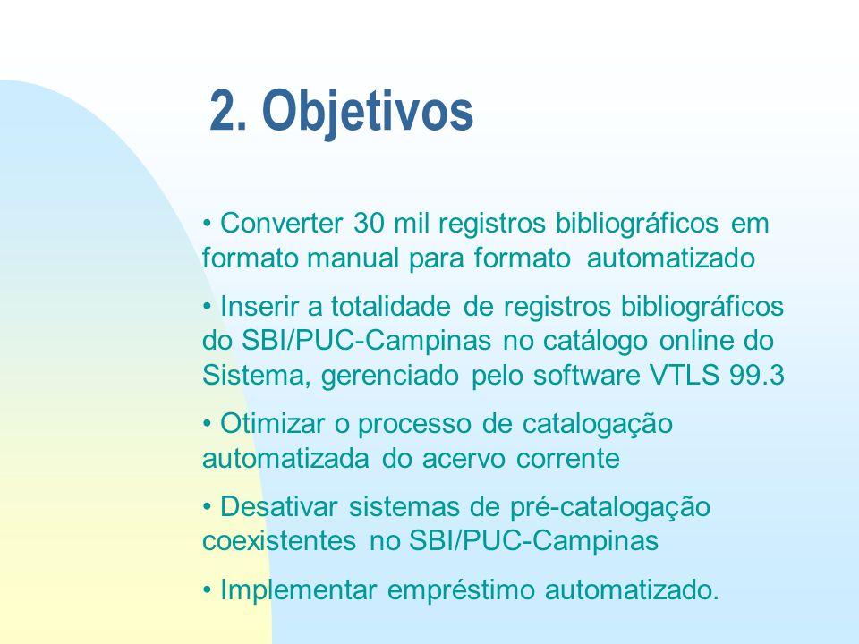 Converter 30 mil registros bibliográficos em formato manual para formato automatizado Inserir a totalidade de registros bibliográficos do SBI/PUC-Camp
