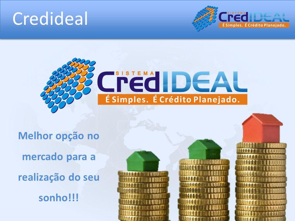 Credideal Melhor opção no mercado para a realização do seu sonho!!!