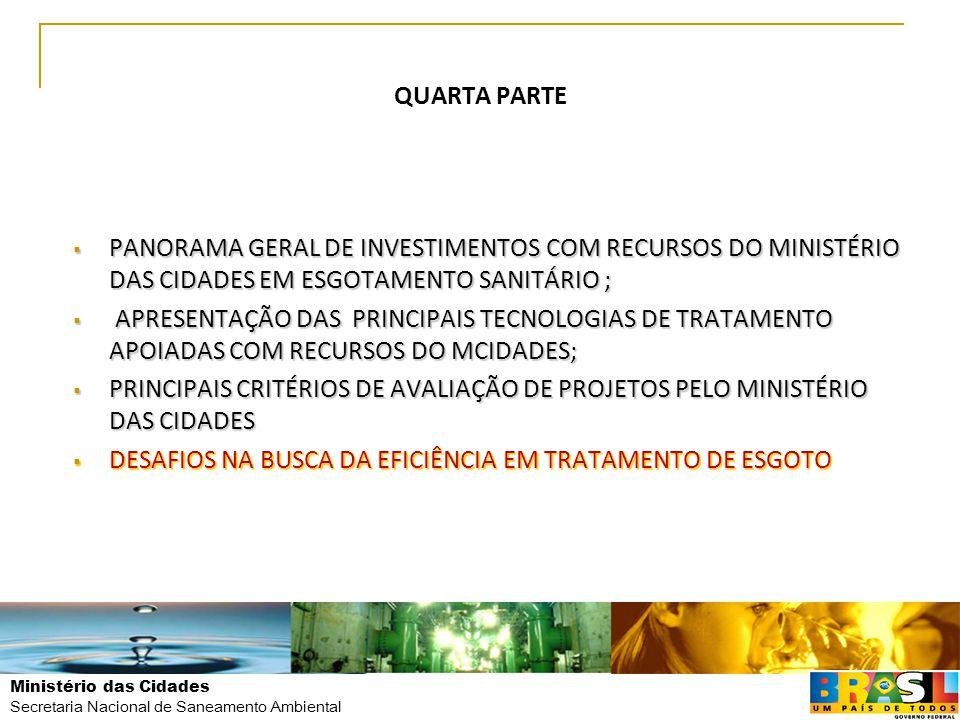 Ministério das Cidades Secretaria Nacional de Saneamento Ambiental QUARTA PARTE  PANORAMA GERAL DE INVESTIMENTOS COM RECURSOS DO MINISTÉRIO DAS CIDAD