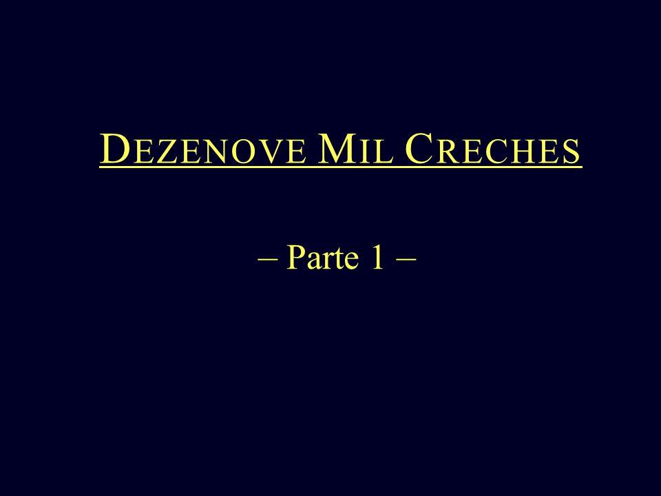 – Parte 1 – D EZENOVE M IL C RECHES