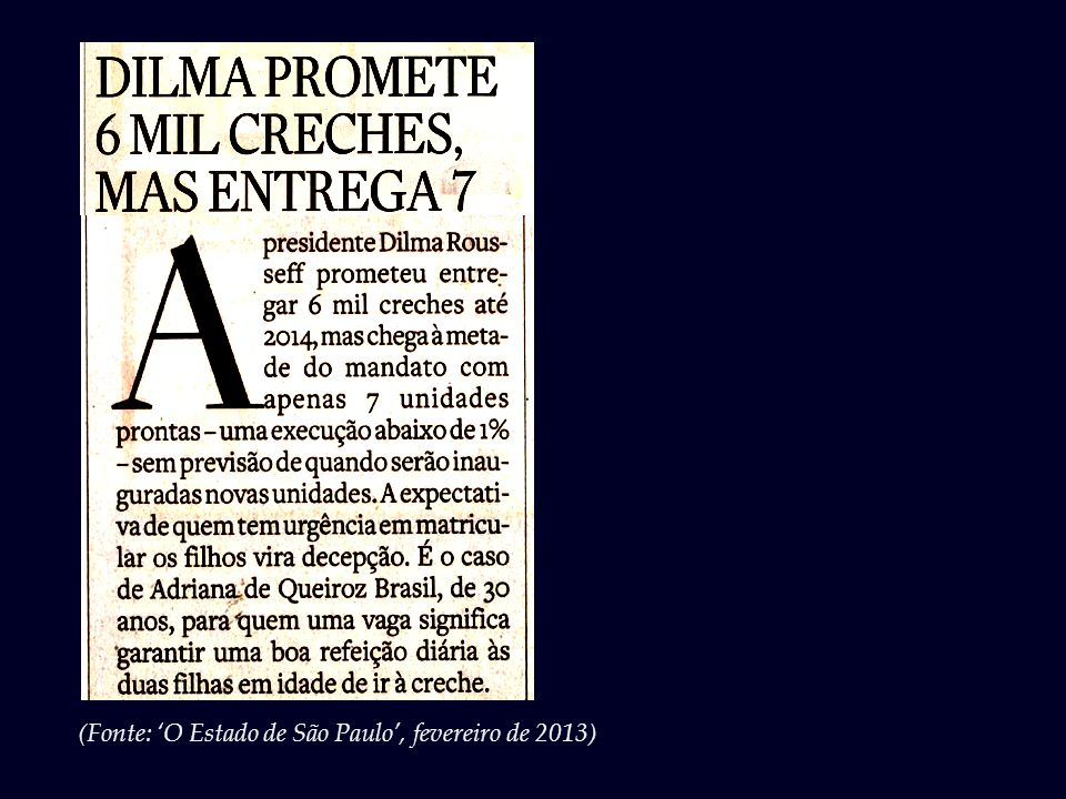 (Fonte: 'O Estado de São Paulo', fevereiro de 2013)