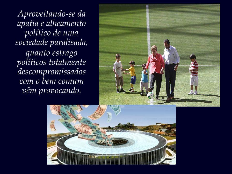 ...ainda retiraram 100 milhões dos já parcos recursos da Saúde e da Educação para destinar ao Estádio Nacional da Vergonha.