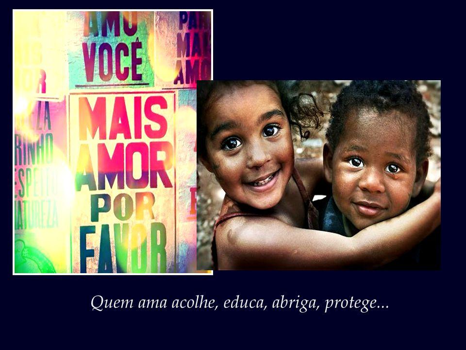 Um país rico é um país que sabe que as suas crianças representam o seu bem mais precioso.