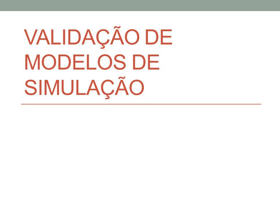 VALIDAÇÃO DE MODELOS DE SIMULAÇÃO