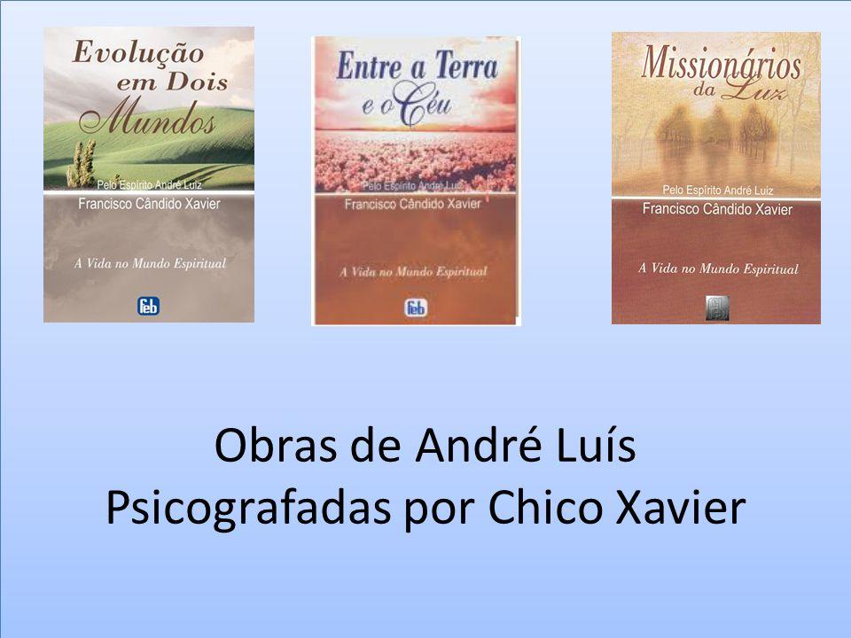Obras de André Luís Psicografadas por Chico Xavier