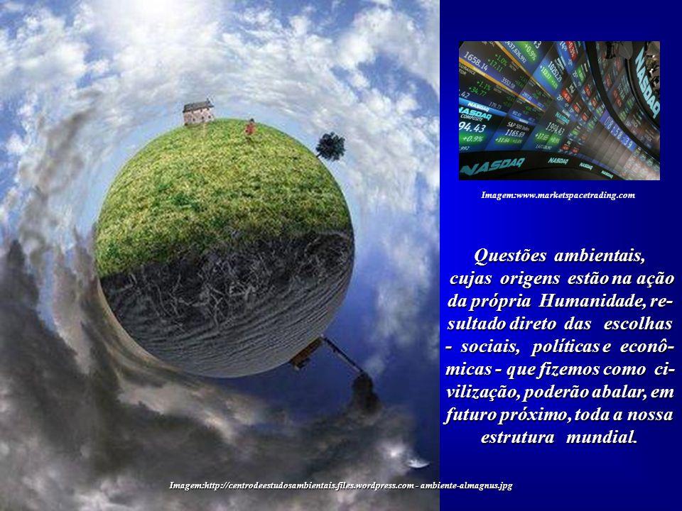 Imagem:http://jornale.com.br... a qual, na busca do incessante lucro, agride a Vida sob todas as suas for- mas e mostra ausência de fundamentos éticos