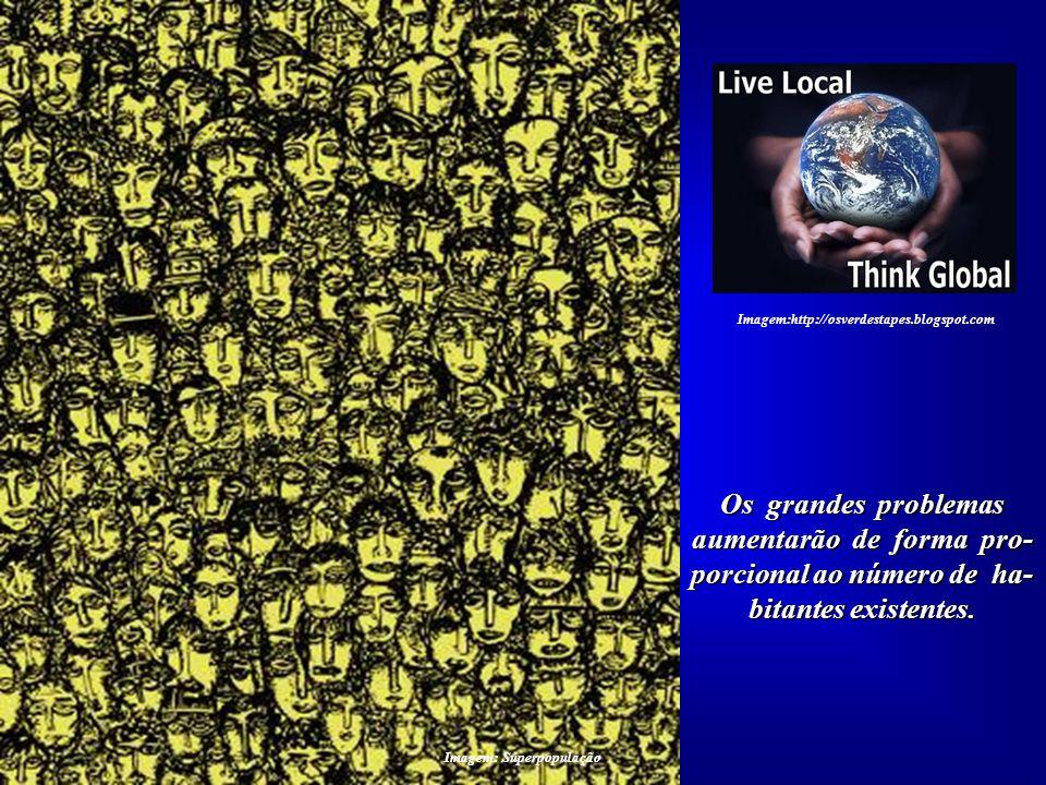 Todos os conceitos que se aplicavam a uma popu- lação mundial em torno de um bilhão de pessoas não são mais válidos no presen- te, quando já temos qua