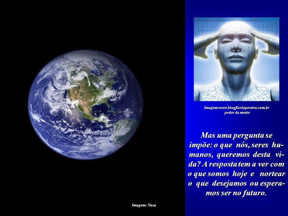 """Desse """"repensar e rea- valiar"""" terá de surgir uma ação responsável, rápida, ética, clara e lúcida. Imagem:www.blogflaviopereira.com.br poder da mente"""
